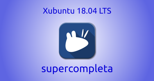Xubuntu 18.04 LTS supercompleta